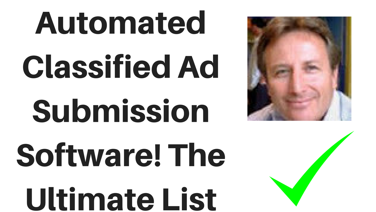 Automated Classified Ad Submission Software The Ultimate List